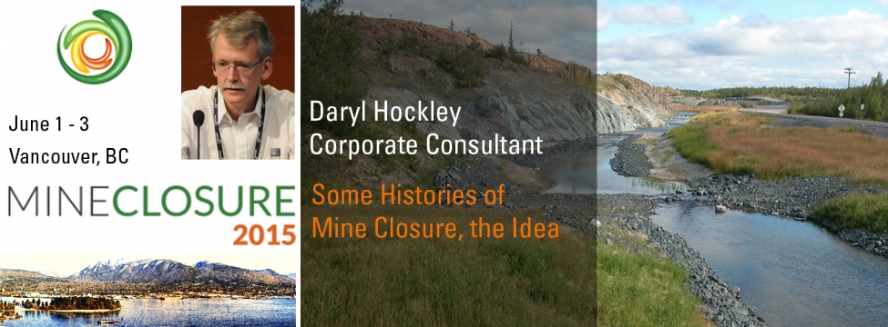 Daryl Hockley presents on Some Histories of Mine Closure at Mine Closure 2015