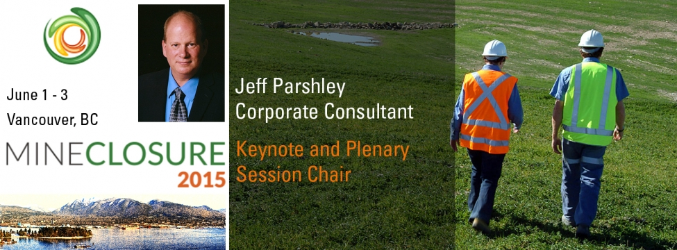 Jeff Parshley as acting keynote speaker and plenary session chair at Mine Closure 2015